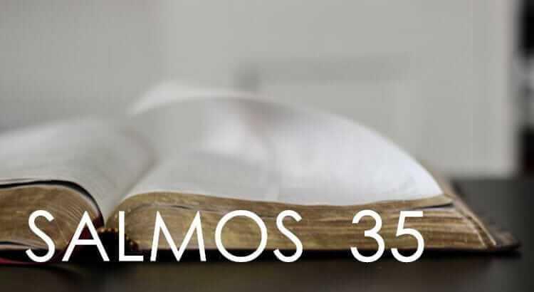 Salmo 35 – Per proteggersi da quelli che ti augurano il male